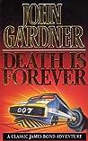 Death Is Forever (John Gardner's Bond, #12)