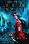Die Hüterin Midgards (Elbenthal-Saga, #1)