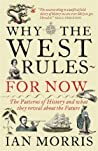 Book cover for Why the West Rules—for Now: The Patterns of History, and What They Reveal About the Future