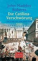 Die Catilina-Verschwörung. Ein Krimi aus dem alten Rom (SPQR, #2)