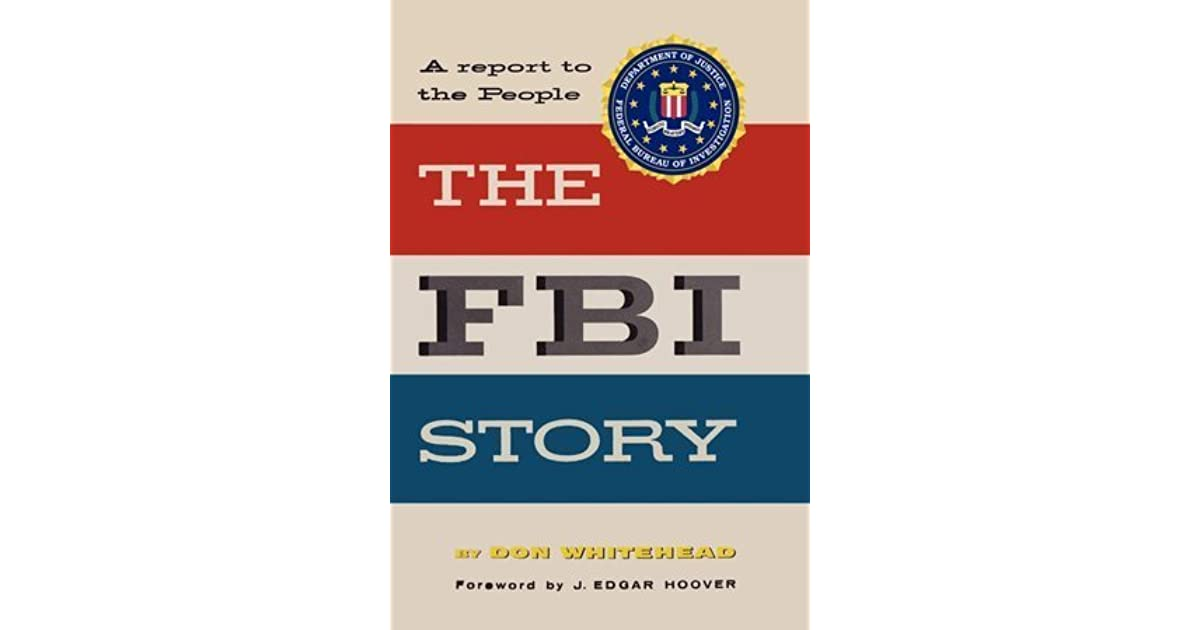 The FBI Story: A Report To The People by Don Whitehead