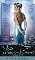 """The Diamond Secret: A Retelling of """"Anastasia"""" (Once Upon a Time)"""