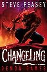 Demon Games (Changeling, #4)