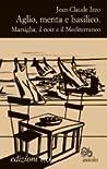 Aglio, menta e basilico: Marsiglia, il noir e il Mediterraneo audiobook download free
