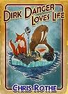 Dirk Danger Loves Life