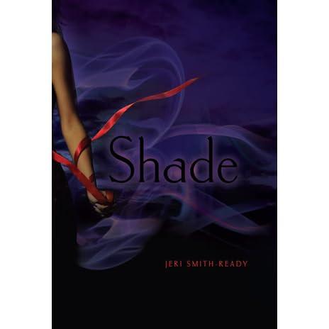 Shade Shade 1 By Jeri Smith Ready