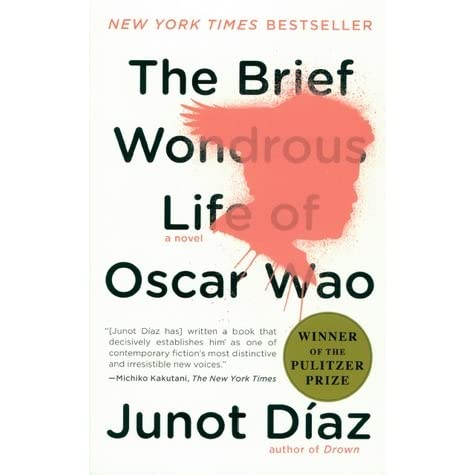 the brief wondrous life of oscar wao essay In junot diaz's the brief wondrous life of oscar wao, he is telling the story of a dominican family but mainly about the son, oscar de leon the book opens with the story of oscar as a child and him having two girlfriends at the same time the older people in town see him as a ladies man and.