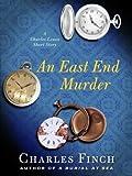 An East End Murder (Charles Lenox Mysteries, #4.5)