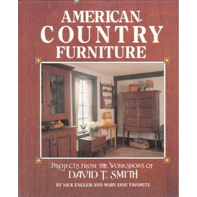 American Country Furniture: Projects From The Workshops Of David T. Smith  By David T. Smith