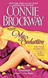 My Seduction (The Rose Hunters Trilogy #1) by Connie Brockway audiobook