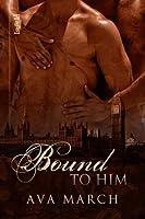 Bound to Him (Bound, #2)