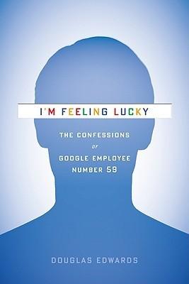 I'm Feeling Lucky by Douglas Edwards