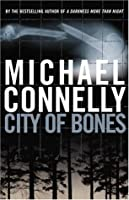 City Of Bones (Harry Bosch #8; Harry Bosch Universe, #10)