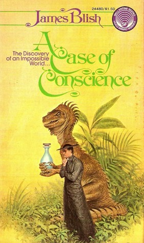 A Case of Conscience (After Such Knowledge, #4) by James Blish