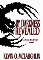 By Darkness Revealed (Blackwell Magic, #1)