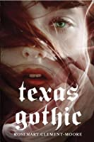 Texas Gothic (Goodnight Family, #1)