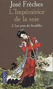 Les Yeux de Bouddha (L'Impératrice de la soie, #2)