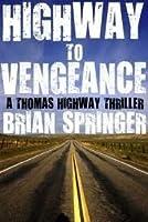 Highway to Vengeance: A Thomas Highway Novel (Volume 1)