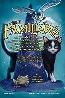 The Familiars: La strana storia della rana pasticciona, della ghiandaia blu e del gatto che salvò il mondo dei maghi