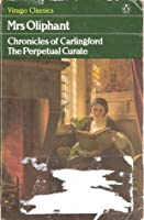 The Perpetual Curate (Chronicles of Carlingford)