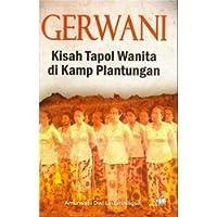 Gerwani : Kisah Tapol Wanita di Kamp Plantungan