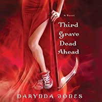 Third Grave Dead Ahead (Charley Davidson #3)