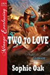 Book cover for Two to Love (Nights in Bliss, Colorado, #2)