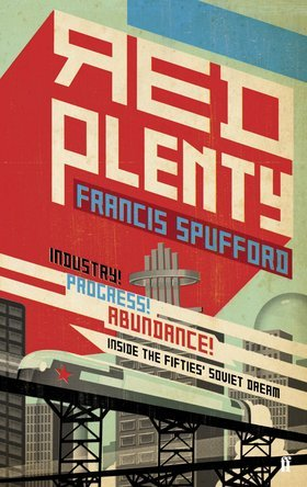 Red Plenty: Inside the Fifties' Soviet Dream