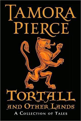 Tortall And Other Lands A Collection Of Tales By Tamora Pierce