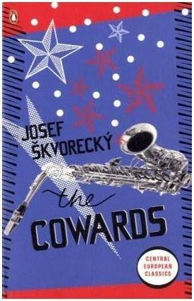 The Cowards by Josef Škvorecký