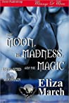 The Moon, The Madness, and The Magic (Enchanted Mountain #2)