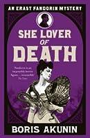 She Lover of Death (Erast Fandorin Mysteries, #8)