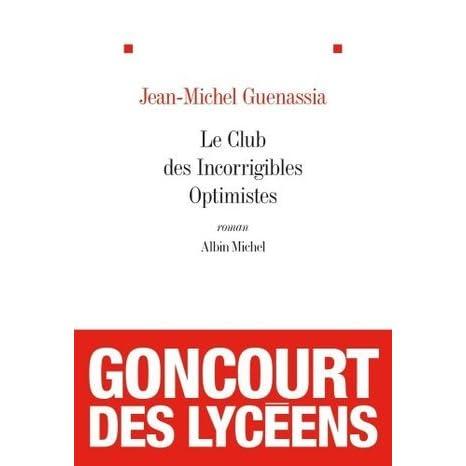 Le Club Des Incorrigibles Optimistes By Jean Michel Guenassia
