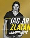 Jag är Zlatan: Zlatans egen berättelse