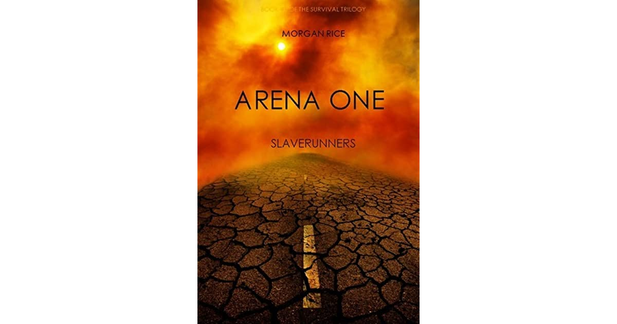 Arena One Slaverunners The Survival Trilogy 1 By Morgan Rice