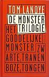 De monstertrilogie: Het goddelijke monster, Zwarte tranen, Boze tongen
