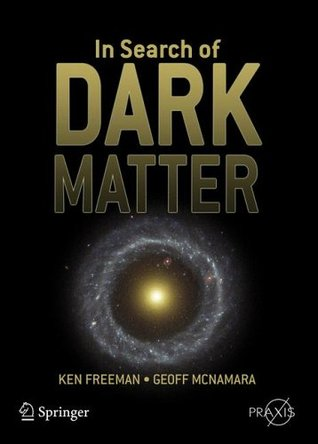 In Search of Dark Matter (Springer Praxis Books / Space Exploration)