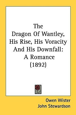 The Dragon Of Wantley, His Rise, His Voracity And His Downfall: A Romance (1892)