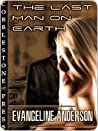The Last Man on Earth by Evangeline Anderson