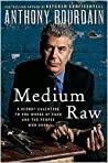 Book cover for Medium Raw: A Bloody Valentine to the World of Food and the People Who Cook