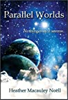 Parallel Worlds: Nothing is as it seems