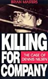 Killing for Company: The Case of Dennis Nilsen audiobook download free