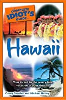 The Complete Idiot's Guide to Hawaii (Complete Idiot's Guide to)