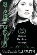 Night World, No. 3: Huntress, Black Dawn, Witchlight (Night World, #7-9)