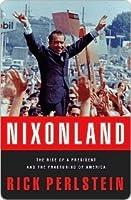 Nixonland: America's Second Civil War and the Divisive Legacy of Richard Nixon 1965-72
