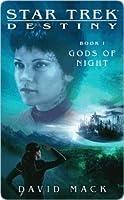 Gods of Night (Star Trek: Destiny #1)
