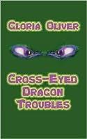 Cross-Eyed Dragon Troubles