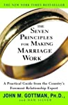 Book cover for The Seven Principles for Making Marriage Work: A Practical Guide from the Country's Foremost Relationship Expert