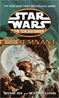 Remnant (Star Wars: The New Jedi Order, #15) (Star Wars: Force Heretic, #1)