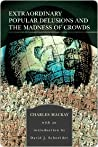 Extraordinary Popular Delusions and The Madness of Crowds 1-2